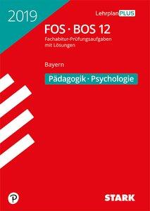 Abitur 2019 - FOS/BOS - Pädagogik/Psychologie 12. Klasse - Bayer