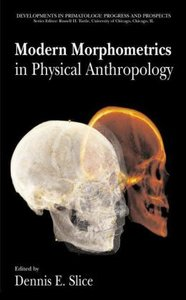 Modern Morphometrics in Physical Anthropology