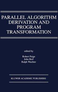 Parallel Algorithm Derivation and Program Transformation