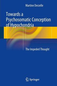 Towards a Psychosomatic Conception of Hypochondria