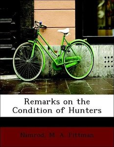 Remarks on the Condition of Hunters