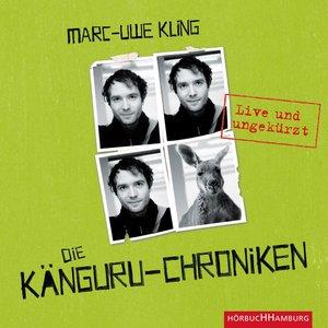 Die Känguru-Chroniken (Live U.Ungekurzt)