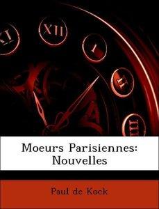 Moeurs Parisiennes: Nouvelles