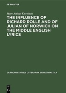 The influence of Richard Rolle and of Julian of Norwich on the m