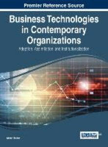 Business Technologies in Contemporary Organizations: Adoption, A