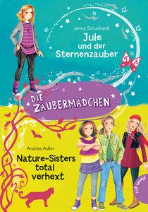 Die Zaubermädchen: Jule und der Sternenzauber & Nature-Sisters t