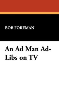 An Ad Man Ad-Libs on TV