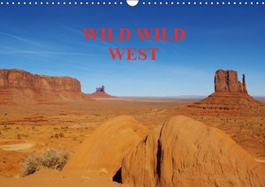 WILD WILD WEST / UK-Version (Wall Calendar 2015 DIN A3 Landscape