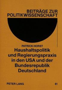 Haushaltspolitik und Regierungspraxis in den USA und der Bundesr