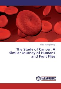 The Study of Cancer: A Similar Journey of Humans and Fruit Flies