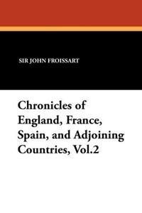 Chronicles of England, France, Spain, and Adjoining Countries, V