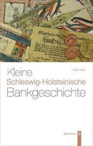 Kleine Schleswig-Holsteinische Bankgeschichte
