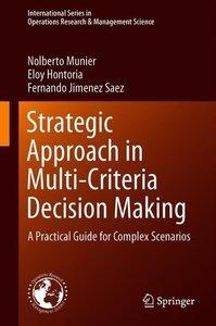 Strategic Approach in Multi-Criteria Decision Making