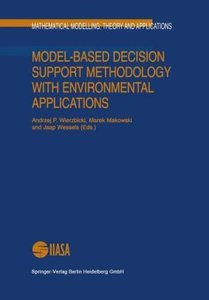 Model-Based Decision Support Methodology with Environmental Appl