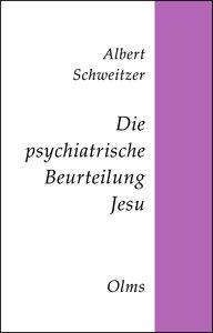 Die psychiatrische Beurteilung Jesu