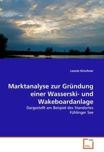 Marktanalyse zur Gründung einer Wasserski- und Wakeboardanlage