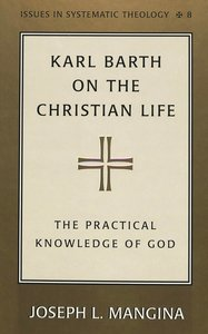Karl Barth on the Christian Life