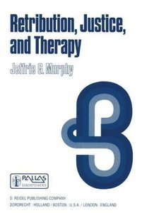 Retribution, Justice, and Therapy