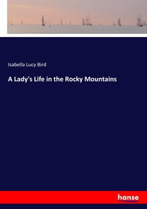 A Lady\'s Life in the Rocky Mountains