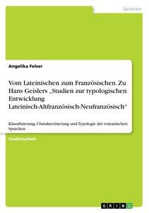 """Vom Lateinischen zum Französischen. Zu Hans Geislers \""""Studien z"""