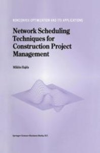 Network Scheduling Techniques for Construction Project Managemen