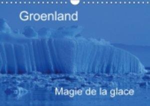 Groenland Magie de la glace (Calendrier mural 2015 DIN A4 horizo