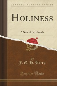 Holiness: A Note of the Church (Classic Reprint)