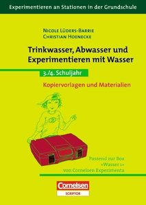 Trinkwasser, Abwasser und Experimentieren mit Wasser. 3./4. Schu