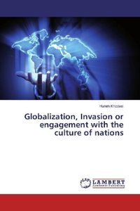 Globalization, Invasion or engagement with the culture of nation