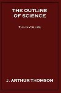 The Outline of Science, Third Volume