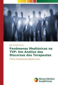 Fenômenos Mediúnicos na TVP: Um Análise dos Discursos dos Terape