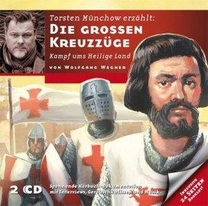 Die großen Kreuzzüge - Der Terror der Abendländer, 2 Audio-CDs