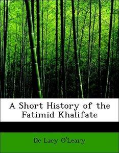 A Short History of the Fatimid Khalifate