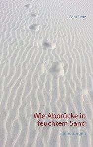 Wie Abdrücke in feuchtem Sand