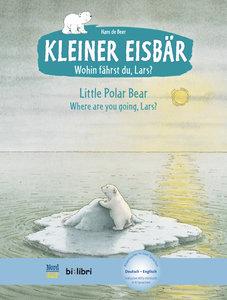 Kleiner Eisbär - Wohin fährst du, Lars? Kinderbuch Deutsch-Engli