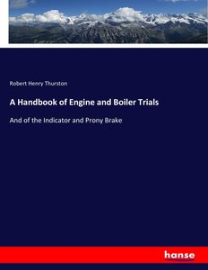 A Handbook of Engine and Boiler Trials