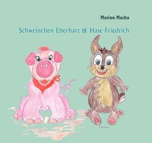 Schweinchen Eberhart und Hase Friedrich