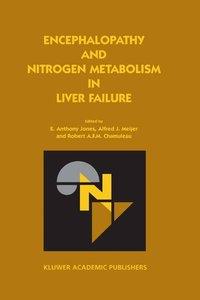 Encephalopathy and Nitrogen Metabolism in Liver Failure
