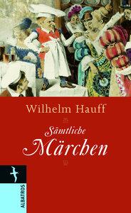 Wilhelm Hauff. Sämtliche Märchen