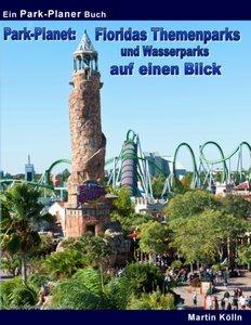 Park-Planet: Floridas Themenparks und Wasserparks auf einen Blic