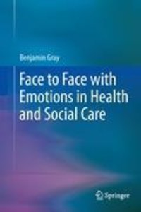 Face to Face with Emotions in Health and Social Care