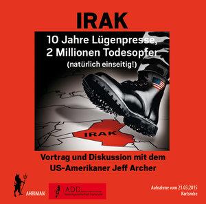 IRAK - 10 Jahre Lügenpresse, 2 Millionen Todesopfer