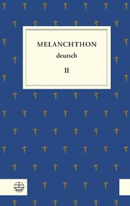 Melanchthon deutsch II