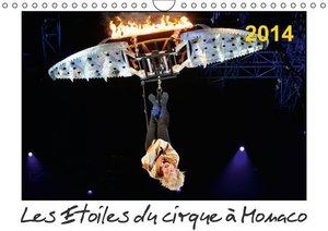 Les Etoiles du cirque à Monaco 2014 (Calendrier mural 2015 DIN A