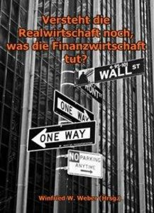 Versteht die Realwirtschaft noch, was die Finanzwirtschaft tut?