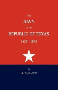 The Navy of the Republic of Texas 1835-1845