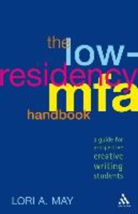 The Low-Residency MFA Handbook: A Guide for Prospective Creative