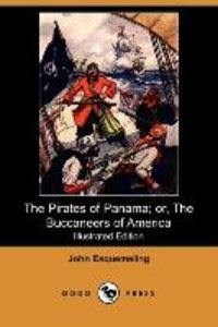 The Pirates of Panama; Or, the Buccaneers of America (Illustrate