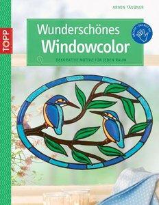 Täubner, A: Wunderschönes Windowcolor