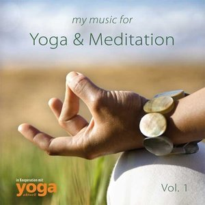 My Music for Yoga & Meditation Vol.1